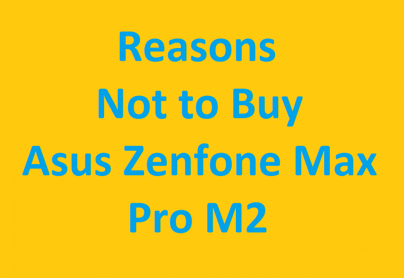 Reasons not to buy asus zenfone max pro m2
